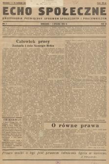 Echo Społeczne : dwutygodnik poświęcony sprawom społecznym i pracowniczym. R. 4. 1936, nr 1