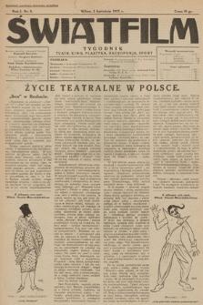 """Światfilm : kino, teatr, plastyka, radjofonja, sport : organ Tow. Filmowego """"Światfilm"""" w Wilnie. R. 1. 1927, nr 8"""
