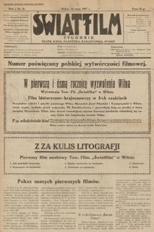 """Światfilm : kino, teatr, plastyka, radjofonja, sport : organ Tow. Filmowego """"Światfilm"""" w Wilnie. R. 1. 1927, nr 11"""