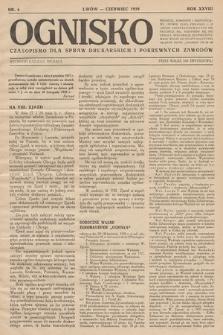 Ognisko : czasopismo dla spraw drukarskich i pokrewnych zawodów. R. 28. 1928, nr 6