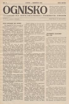 Ognisko : czasopismo dla spraw drukarskich i pokrewnych zawodów. R. 28. 1928, nr 8