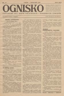 Ognisko : czasopismo dla spraw drukarskich i pokrewnych zawodów. R. 29. 1929, nr 12