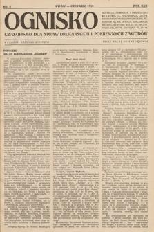 Ognisko : czasopismo dla spraw drukarskich i pokrewnych zawodów. R. 30. 1930, nr 6