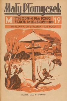 Mały Płomyczek : tygodnik dla dzieci szkół miejskich. 1935-1936, nr19