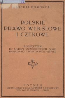 Polskie prawo wekslowe i czekowe : podręcznik do studjów uniwersyteckich, szkół handlowych i praktycznego użytku