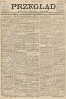 Przegląd polityczny, społeczny i literacki. 1888, nr18