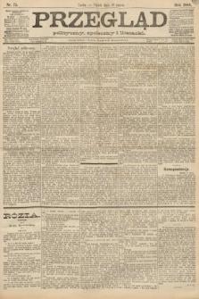 Przegląd polityczny, społeczny i literacki. 1888, nr75