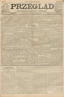 Przegląd polityczny, społeczny i literacki. 1888, nr76