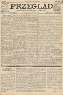 Przegląd polityczny, społeczny i literacki. 1888, nr84