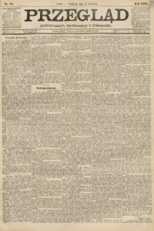 Przegląd polityczny, społeczny i literacki. 1888, nr94