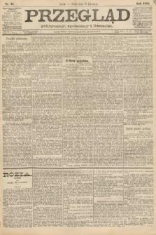 Przegląd polityczny, społeczny i literacki. 1888, nr96