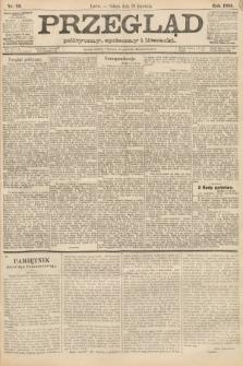 Przegląd polityczny, społeczny i literacki. 1888, nr99