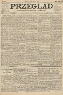 Przegląd polityczny, społeczny i literacki. 1888, nr120