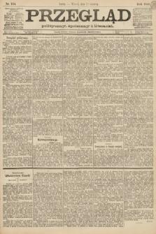 Przegląd polityczny, społeczny i literacki. 1888, nr134