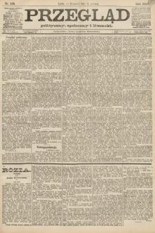 Przegląd polityczny, społeczny i literacki. 1888, nr136