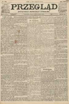 Przegląd polityczny, społeczny i literacki. 1888, nr138