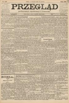 Przegląd polityczny, społeczny i literacki. 1888, nr148