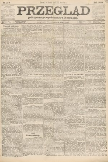 Przegląd polityczny, społeczny i literacki. 1888, nr210