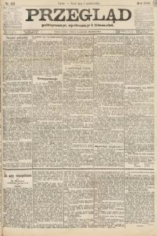 Przegląd polityczny, społeczny i literacki. 1888, nr227
