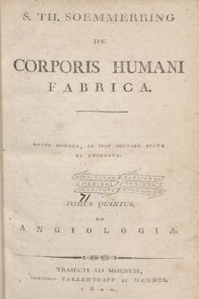 De Corporis Humani Fabrica : Latio Donata Ab Ipso Auctore Aucta Et Emendata. T. 5, De Angiologia