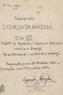 """""""Pamiętniki Zygmunta Mineyki"""" doprowadzone do 1869 r., pisane w Atenach w latach 1918–1925. T. 8. """"Pobyt w Paryżu i innych miejscowościach Francji po dokonanej ucieczce z Syberii"""""""