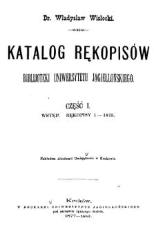 Katalog rękopisów Biblijoteki Uniwersytetu Jagiellońskiego Cz. 1