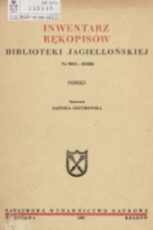 Inwentarz rękopisów Biblioteki Jagiellońskiej : nr 9001-10 000. Indeks