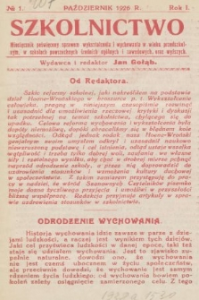Szkolnictwo : miesięcznik poświęcony sprawom wykształcenia i wychowania w wieku przedszkolnym, w szkołach powszechnych, średnich, ogólnych i zawodowych oraz wyższych. 1926, nr1