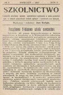 Szkolnictwo : miesięcznik poświęcony sprawom wykształcenia i wychowania w wieku przedszkolnym, w szkołach powszechnych, średnich, ogólnych i zawodowych oraz wyższych. 1927, nr4