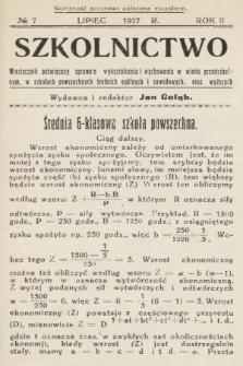 Szkolnictwo : miesięcznik poświęcony sprawom wykształcenia i wychowania w wieku przedszkolnym, w szkołach powszechnych, średnich, ogólnych i zawodowych oraz wyższych. 1927, nr7