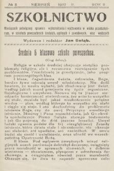 Szkolnictwo : miesięcznik poświęcony sprawom wykształcenia i wychowania w wieku przedszkolnym, w szkołach powszechnych, średnich, ogólnych i zawodowych oraz wyższych. 1927, nr8