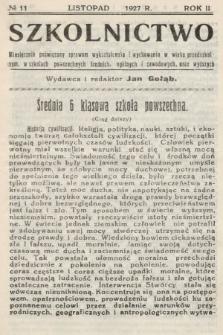 Szkolnictwo : miesięcznik poświęcony sprawom wykształcenia i wychowania w wieku przedszkolnym, w szkołach powszechnych, średnich, ogólnych i zawodowych oraz wyższych. 1927, nr11