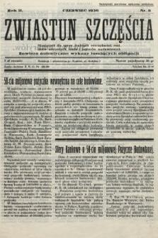 Zwiastun Szczęścia : miesięcznik dla spraw drobnych oszczędności, rent, listów zastawnych, losów i papierów wartościowych. 1930, nr6