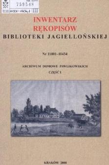 Inwentarz rękopisów Biblioteki Jagiellońskiej : nr 11001-11434. Archiwum Domowe Pawlikowskich. Cz. 1