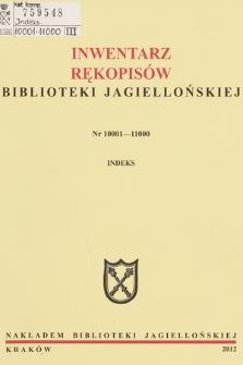 Inwentarz rękopisów Biblioteki Jagiellońskiej : nr 10001-11000. Indeks