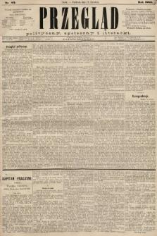 Przegląd polityczny, społeczny i literacki. 1885, nr83