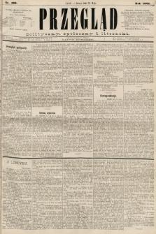 Przegląd polityczny, społeczny i literacki. 1885, nr122