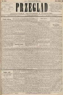 Przegląd polityczny, społeczny i literacki. 1885, nr241