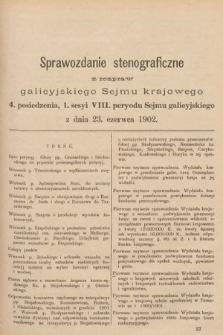[Kadencja VIII, sesja I, pos. 4] Sprawozdanie Stenograficzne z Rozpraw Galicyjskiego Sejmu Krajowego. 4.Posiedzenie 1.Sesyi VIII. Peryodu Sejmu Galicyjskiego