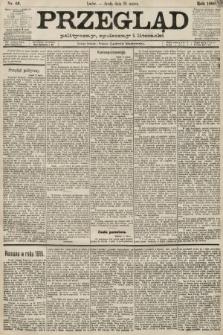 Przegląd polityczny, społeczny i literacki. 1889, nr66