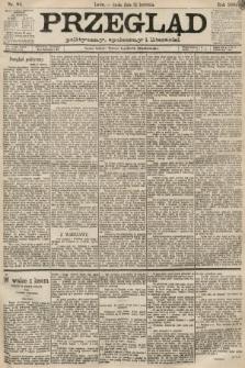 Przegląd polityczny, społeczny i literacki. 1889, nr94