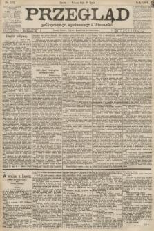 Przegląd polityczny, społeczny i literacki. 1889, nr165