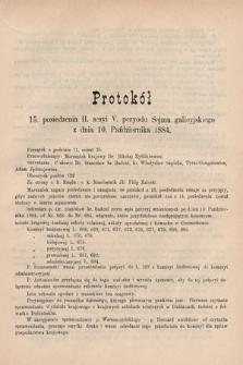 [Kadencja V, sesja II, pos.15] Protokoły z 2. Sesyi V. Peryodu Sejmu Krajowego Królestwa Galicyi i Lodomeryi z Wielkiem Księstwem Krakowskiem w roku 1884. Protokół15