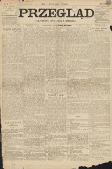 Przegląd polityczny, społeczny i literacki. 1895, nr1