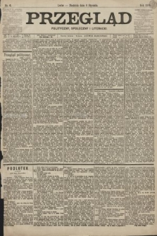 Przegląd polityczny, społeczny i literacki. 1899, nr6
