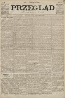 Przegląd polityczny, społeczny i literacki. 1899, nr36