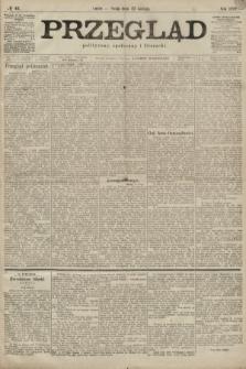 Przegląd polityczny, społeczny i literacki. 1899, nr43