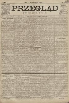 Przegląd polityczny, społeczny i literacki. 1899, nr44