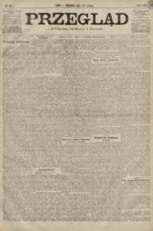 Przegląd polityczny, społeczny i literacki. 1899, nr47