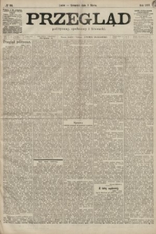 Przegląd polityczny, społeczny i literacki. 1899, nr56